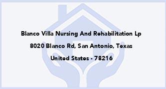 Blanco Villa Nursing And Rehabilitation Lp