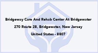 Bridgeway Care And Rehab Center At Bridgewater