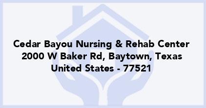 Cedar Bayou Nursing & Rehab Center