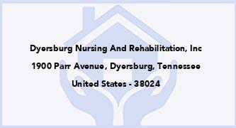 Dyersburg Nursing And Rehabilitation, Inc