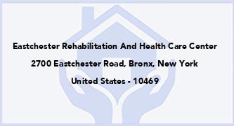 Eastchester Rehabilitation And Health Care Center