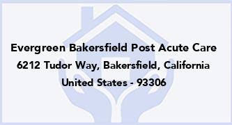 Evergreen Bakersfield Post Acute Care