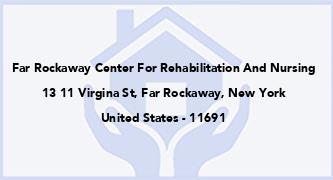 Far Rockaway Center For Rehabilitation And Nursing