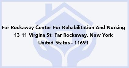 Far Rockaway Center For Rehabilitation And Nursing