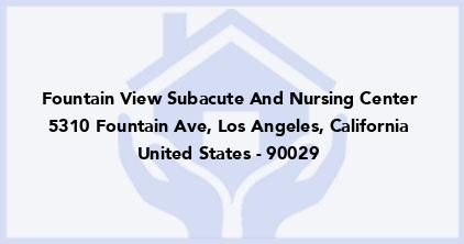 Fountain View Subacute And Nursing Center
