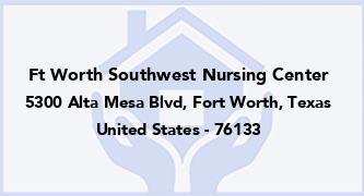 Ft Worth Southwest Nursing Center