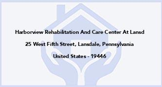 Harborview Rehabilitation And Care Center At Lansd
