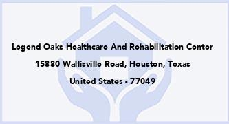 Legend Oaks Healthcare And Rehabilitation Center -