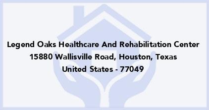 Legend Oaks Healthcare And Rehabilitation Center