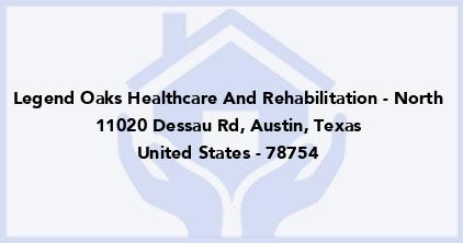 Legend Oaks Healthcare And Rehabilitation - North