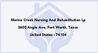 Marine Creek Nursing And Rehabilitation Lp