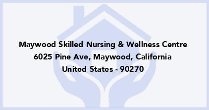 Maywood Skilled Nursing & Wellness Centre