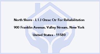 North Shore - L I J Orzac Ctr For Rehabilitation