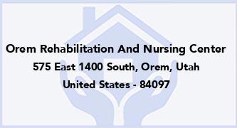 Orem Rehabilitation And Nursing Center