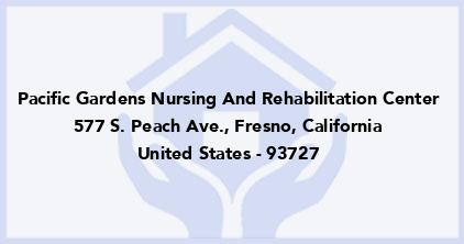 Pacific Gardens Nursing And Rehabilitation Center In Fresno
