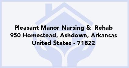 Pleasant Manor Nursing &  Rehab