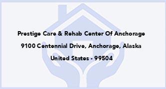 Prestige Care & Rehab Center Of Anchorage