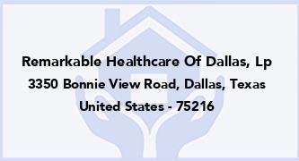 Remarkable Healthcare Of Dallas, Lp