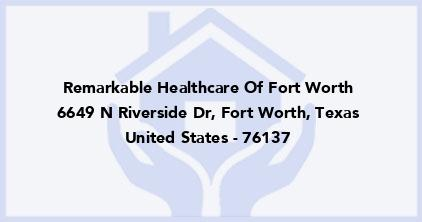 Remarkable Healthcare Of Fort Worth