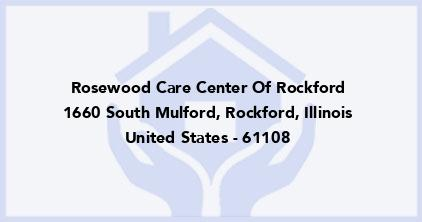 Rosewood Care Center Of Rockford
