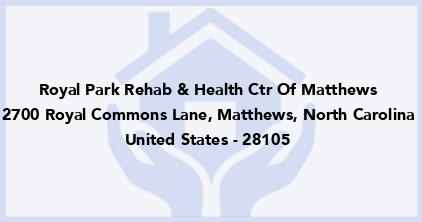 Royal Park Rehab & Health Ctr Of Matthews