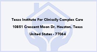 Texas Institute For Clinically Complex Care