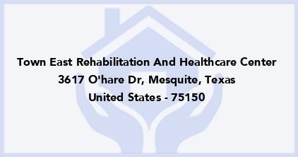 Town East Rehabilitation And Healthcare Center