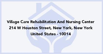 Village Care Rehabilitation And Nursing Center