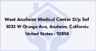 West Anaheim Medical Center D/P Snf